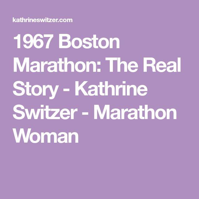 1967 Boston Marathon: The Real Story - Kathrine Switzer - Marathon Woman