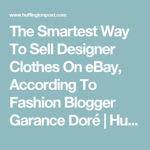 The Smartest Way To Sell Designer Clothes On eBay, According To Fashion Blogger Garance Doré | Huffington Post