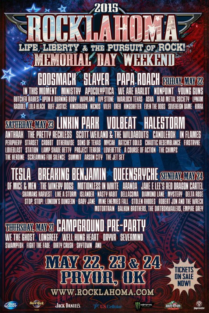 #Rocklahoma 2015 Daily Lineup - Courtesy of AEG - Friday May 22nd, 2015:  Godsmack Slayer Papa Roach In This Moment Ministry Apocolyptica We Are Harlot Nonpoint Young Guns Butcher Babies Upon a Burning Body Wayland Ivy Stone Warlock Texas Aska Dead Metal Society Lynam Ragdoll Lola Black Kingdragon Nicnos Vilifi Drek Kingshifter Even The Dogs Sovereign Dame Kirra  Saturday May 23rd, 2015 Linkin Park Volbeat Halestorm Anthrax The Pretty Reckless Scott Weiland & the Wildabouts Candlebox In…