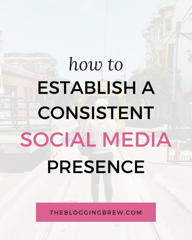 How To Establish A Consistent Social Media Presence - Maintaining consistency within your blog is one of the best ways to gain loyal followers and establish a visual identity for readers to remember you by!