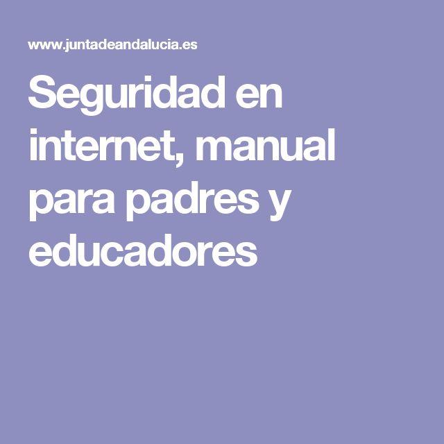 Seguridad en internet, manual para padres y educadores