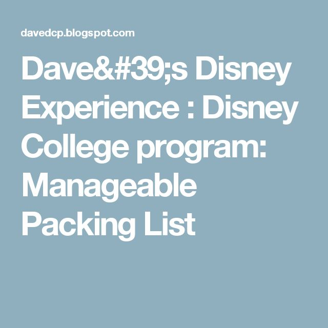 Dave's Disney Experience : Disney College program: Manageable  Packing List