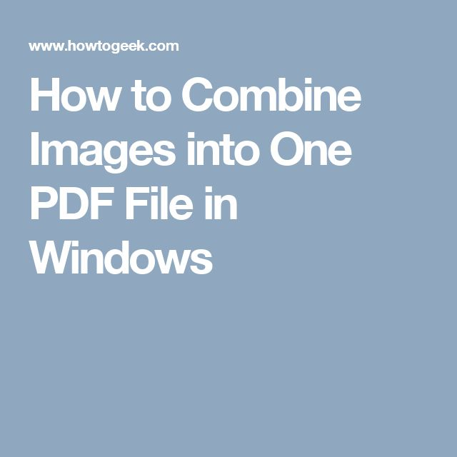 How to Combine Images into One PDF File in Windows