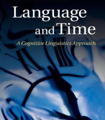 Language And Time: A Cognitive Linguistics Approach PDF