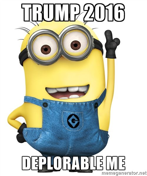 Despicable Me Minion - Trump 2016 Deplorable ME