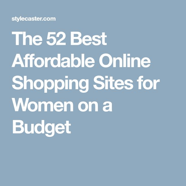 The 52 Best Affordable Online Shopping Sites for Women on a Budget