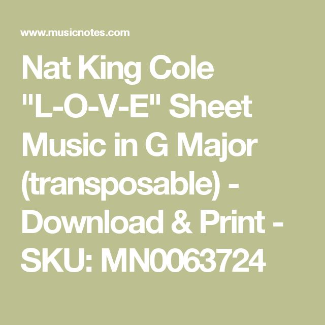 "Nat King Cole ""L-O-V-E"" Sheet Music in G Major (transposable) - Download & Print - SKU: MN0063724"