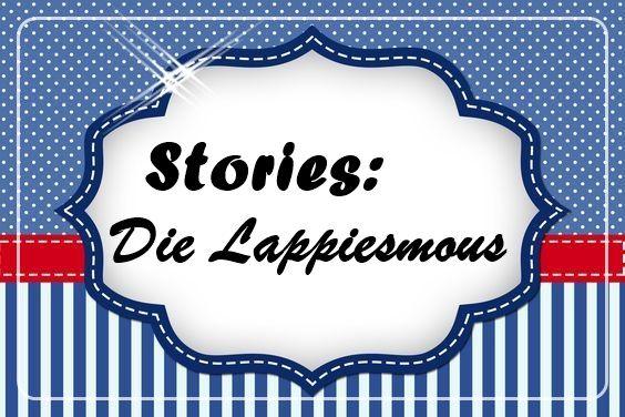 Stories: Die Lappiessmous