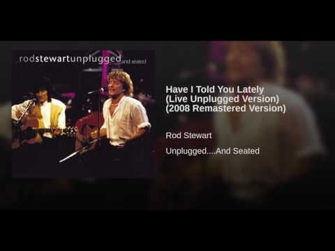 Have I Told You Lately (Live Unplugged Version) (2008 Remastered Version) - YouTube