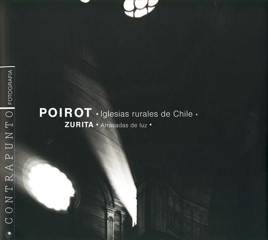 #Fotografía / Fotoperiodismo IGLESIAS RURALES DE CHILE - Luis Poirot #Contrapunto