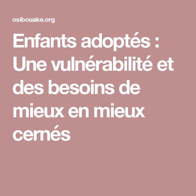 Enfants adoptés: Une vulnérabilité et des besoins de mieux en mieux cernés