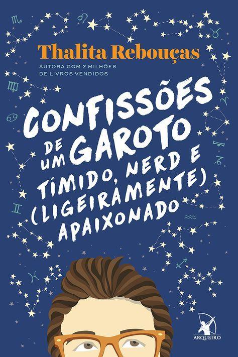 Editora Arqueiro lançará em Maio,'Confissões de um garoto tímido, nerd e (ligeiramente) apaixonado', de Thalita Rebouças - Cantinho da Leitura