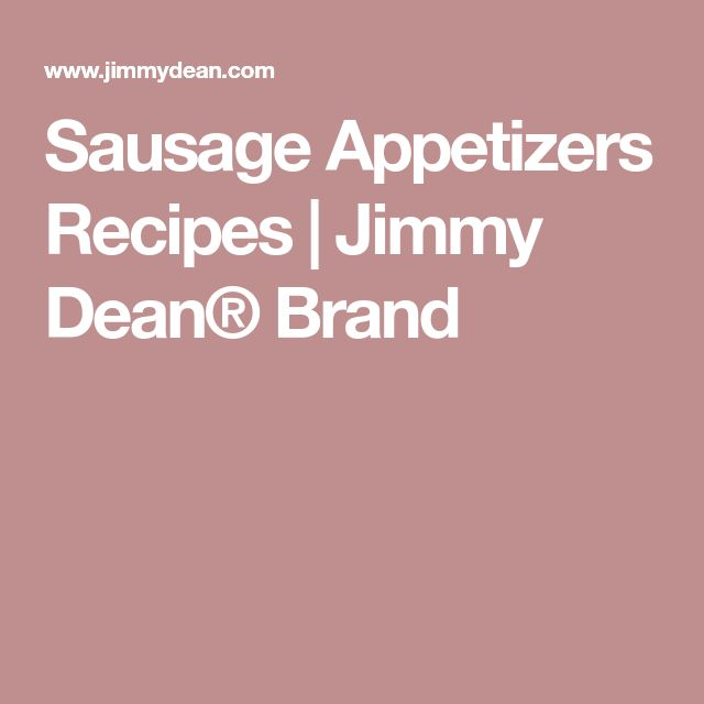 Sausage Appetizers Recipes | Jimmy Dean® Brand