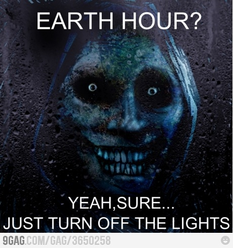 EARTH HOUR 2012 | I Am Scared, Scary and Creeped Out