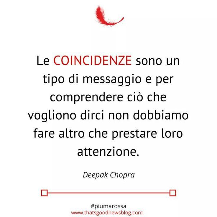 Le coincidenze sono messaggi. Deepak Chopra #sincronicità #coincidenze #serendipity #citazioni #quote