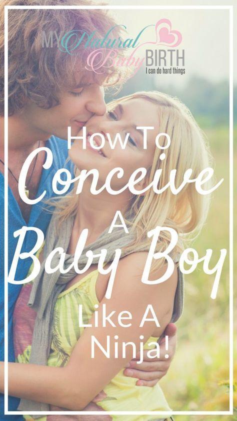 How To Conceive A Baby Boy Like A Ninja!