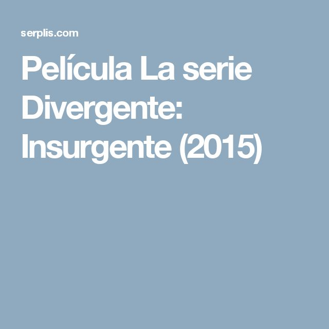 Película La serie Divergente: Insurgente (2015)