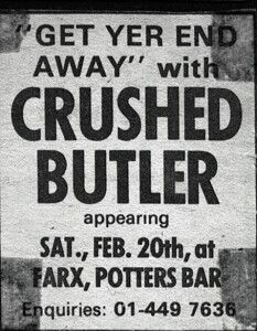 """CRUSHED BUTLER - 1969 Heavy Proto Punk! Ex Mods from the future lost in a fog of Freakbeat, Fairies, Sabbath & Stackwaddy. Their aesthetic informed first wave of UK Punk music & fashion. Gigs w/Atomic Rooster, UFO & MOTT led to EMI demos & mgmt. """"Get Your End Away""""print ad. Listen to """"Factory Grime""""https://youtu.be/U Lfkdrr6hp4y Members: JESSE HECTOR (Clique, A Way of Life,Tiger, Helter Skelter, Hammersmith Gorillas), DARRYL READ (Krayon Angels, Tiger, Helter Skelter, Track Records)"""