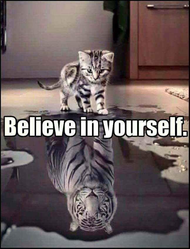 It is a must to believe in yourself.