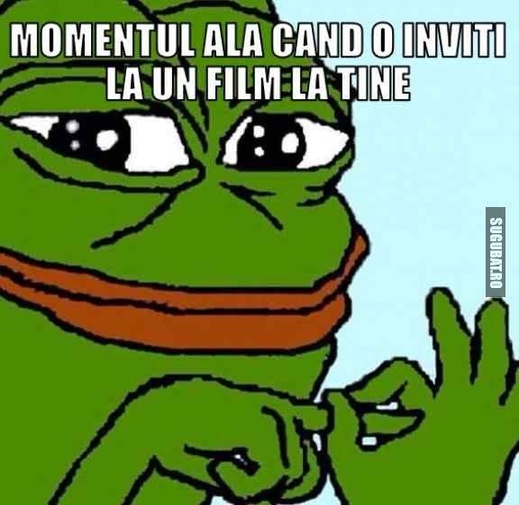 Momentul ala cand o inviti la un film la tine