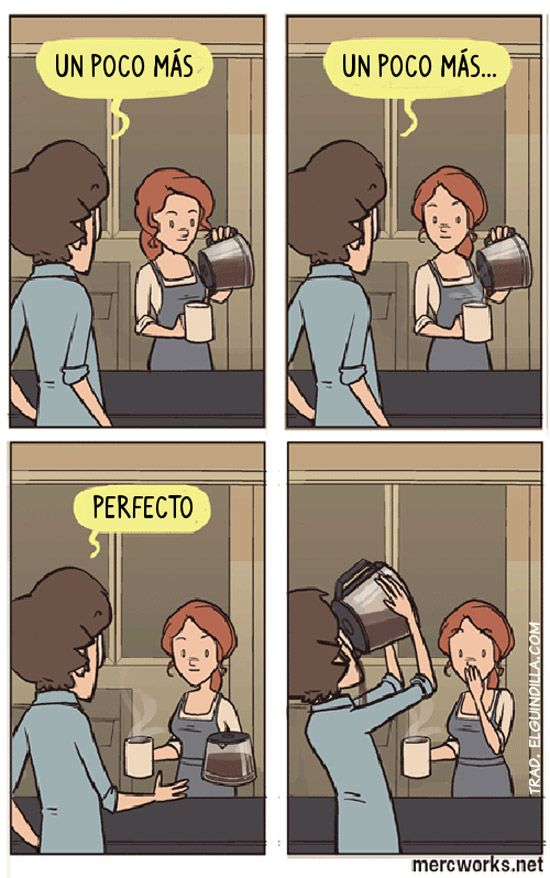 Spanish jokes, chistes. Visual joke - coffee. ¡Un poco más de café!