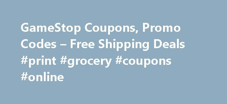 GameStop Coupons, Promo Codes – Free Shipping Deals #print #grocery #coupons #online http://coupons.remmont.com/gamestop-coupons-promo-codes-free-shipping-deals-print-grocery-coupons-online/  #get 1 free coupon # GameStop Coupons GameStop is a global video game and consumer electronics retailer with more than 6,000 stores around the globe. Featuring a vast selection of new and pre-owned video games, consoles and other products for tech enthusiasts, GameStop keeps popular gaming products and…