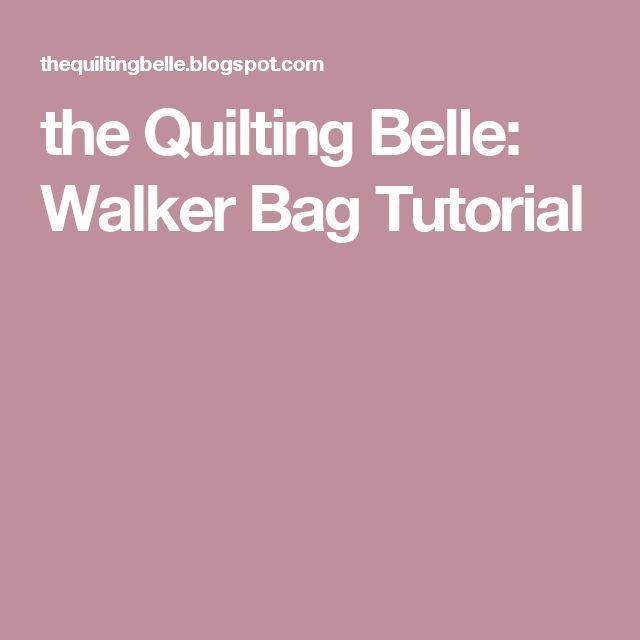 the Quilting Belle: Walker Bag Tutorial