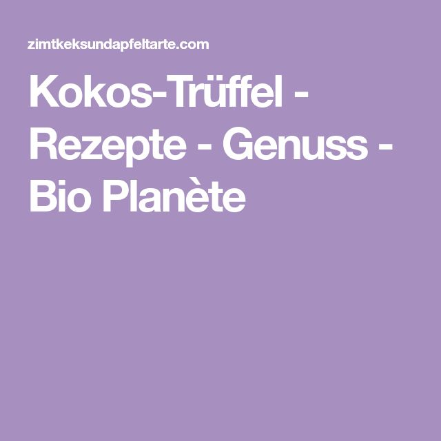 Kokos-Trüffel - Rezepte - Genuss - Bio Planète