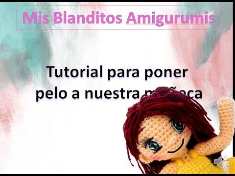 How to attach yarn hair to a crochet doll. (Video tutorial, not in English but easy to follow).