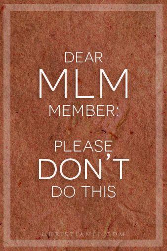 Dear Friend/MLM Member: Please Don't Do This...  http://seedtime.com/dear-friend-mlm/