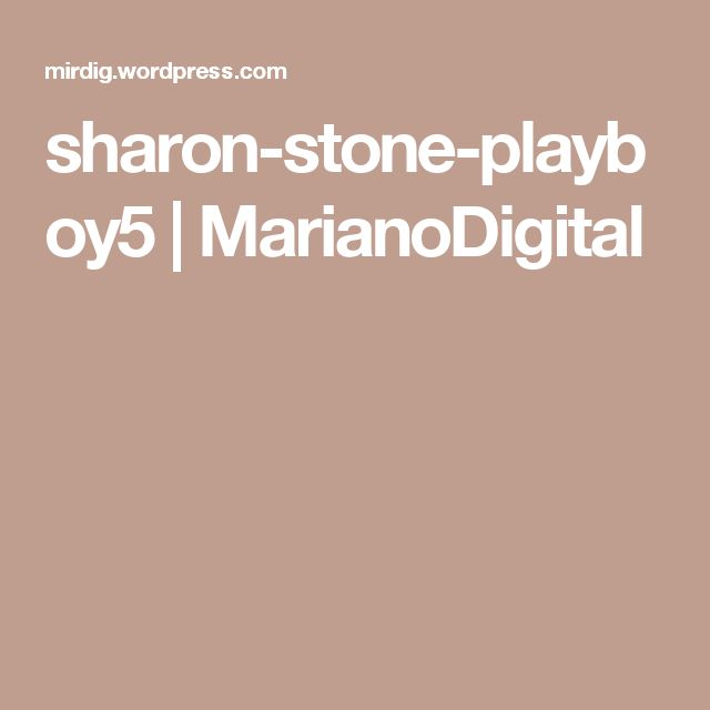 sharon-stone-playboy5 | MarianoDigital