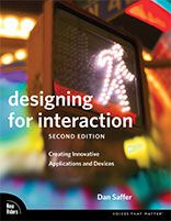Designing for Interaction, Creating Innovative Applications and Devices by Dan Saffer