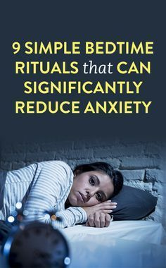 9 Simple Bedtime Rituals That Can Significantly Reduce Anxiety .ambassador