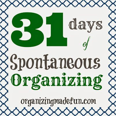 31 Days of Spontaneous Organizing: mini-challenges to get you organized 15 minutes or less each day | OrganizingMadeFun.com