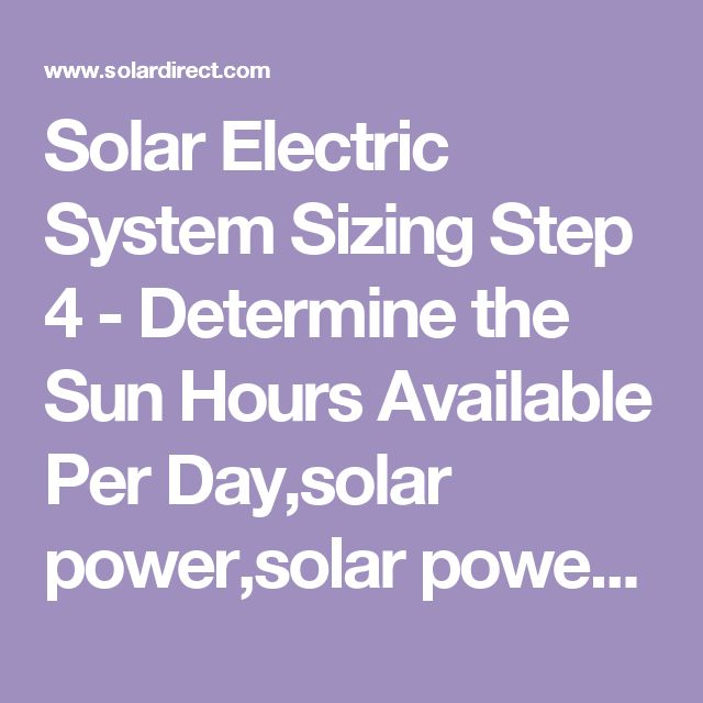 Solar Electric System Sizing Step 4 - Determine the Sun Hours Available Per Day,solar power,solar power home,solar power system,solar power plant,residential solar power,power services solar,solar power panel,residential solar power system,solar power house,solar power energy,solar power kit,home solar power system,solar power generator,solar electric power,solar power energy system for home,portable solar power,california solar power,solar power company,solar power for home use,home solar…