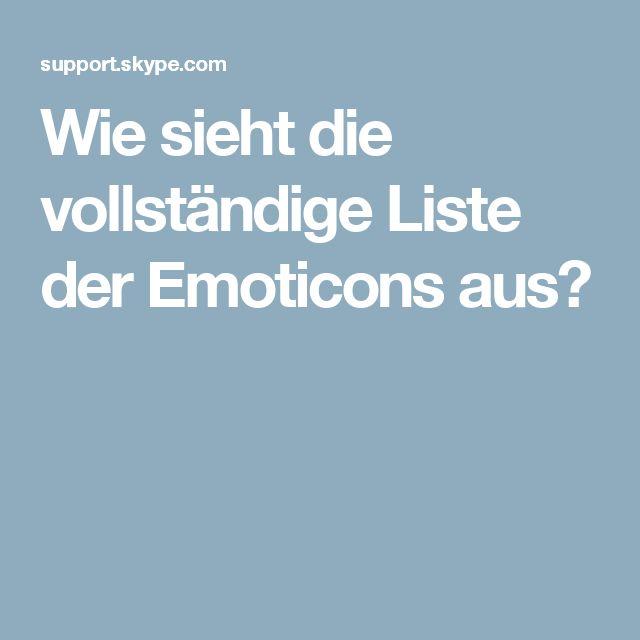 Wie sieht die vollständige Liste der Emoticons aus?