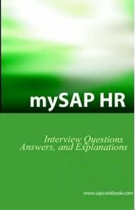 mySAP HR Interview Questions, Answers, and Explanations: SAP HR Certification Review	http://sapcrmerp.blogspot.com/2012/07/mysap-hr-interview-questions-answers.html