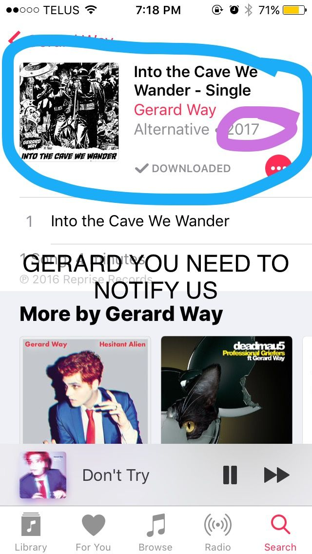 NO BUT THIS AND PINKISH/DON'T TRY JUST RANDOMLY SHOWED UP ON SPOTIFY ONE DAY ABOUT A MONTH AGO AND BOTH SAID THEY'D  BEEN RELEASED IN 2016. GERARD YOU NEED TO TELL US WHEN YOU RELEASE NEW MUSIC (yes I'm aware that Pinkish/Don't Try was released as a vinyl exclusive but it's so odd for it to just be available digitally with no warning)