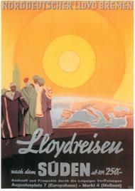 Lloydreisen nach dem Süden, Poster von Hugo Feldtmann, 1935. Deutsches Schiffahrtsmuseum, Bremerhaven.