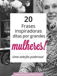 20 Frases Inspiradoras Ditas Por Grandes Mulheres Grandes Verdades