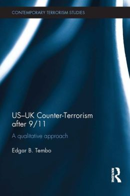 US-UK counter-terrorism after 9/11 : a qualitative approach / Edgar B. Tembo. -- London ; New York : Routledge, Taylor & Francis Group, 2014.