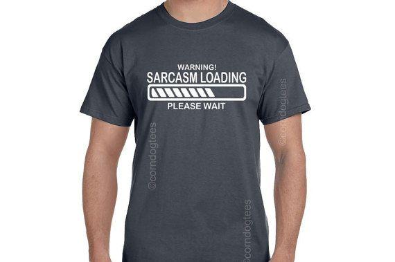 Tiener jongen Gift grappige t-shirts cadeau man kerstcadeau voor mannen vriendje Gift broer Gift sarcastische Gift sarcasme laden sarcasme Shirt