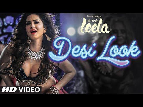 'Desi Look' VIDEO Song | Sunny Leone | Kanika Kapoor | Ek Paheli Leela - YouTube