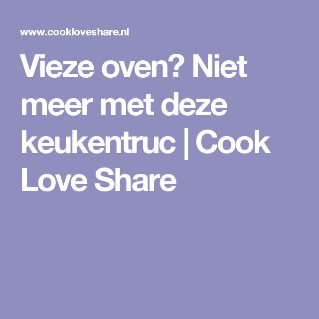 Vieze oven? Niet meer met deze keukentruc |       Cook Love Share