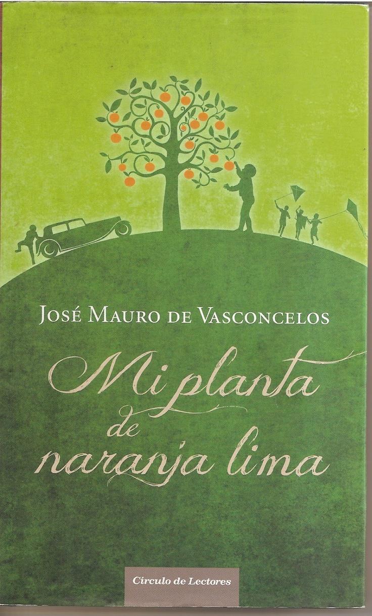 Vasconcelos, mi planta de naranja-lima. La pérdida de la inocencia, el dolor y la vida, hermoso libro