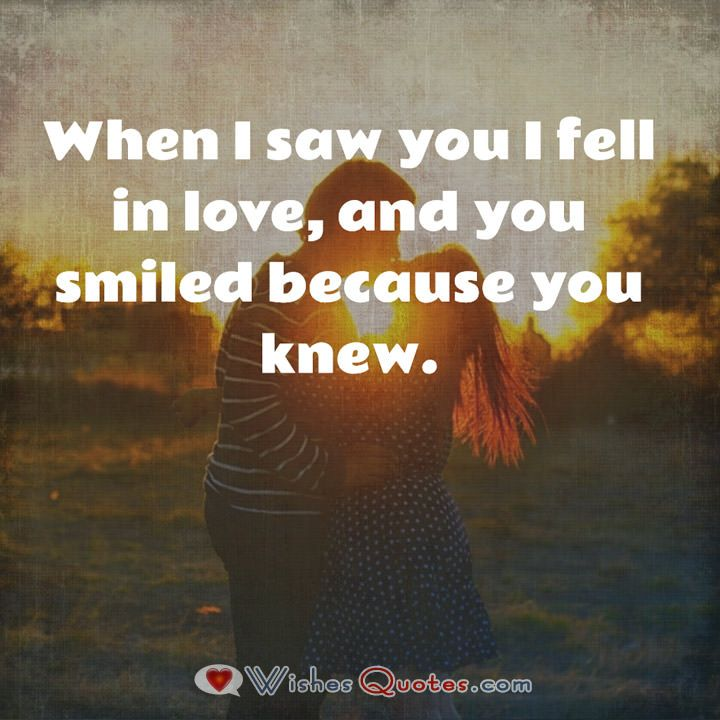 When I saw you I fell in love, and you smiled because you knew. #LoveQuotes  #LoveatFirstSight