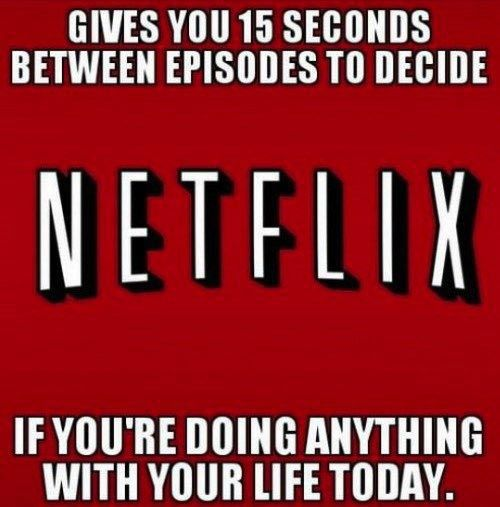 ... As I frantically search for the remote because 15 seconds takes way too long. I already know I'm not going to get shit accomplished.