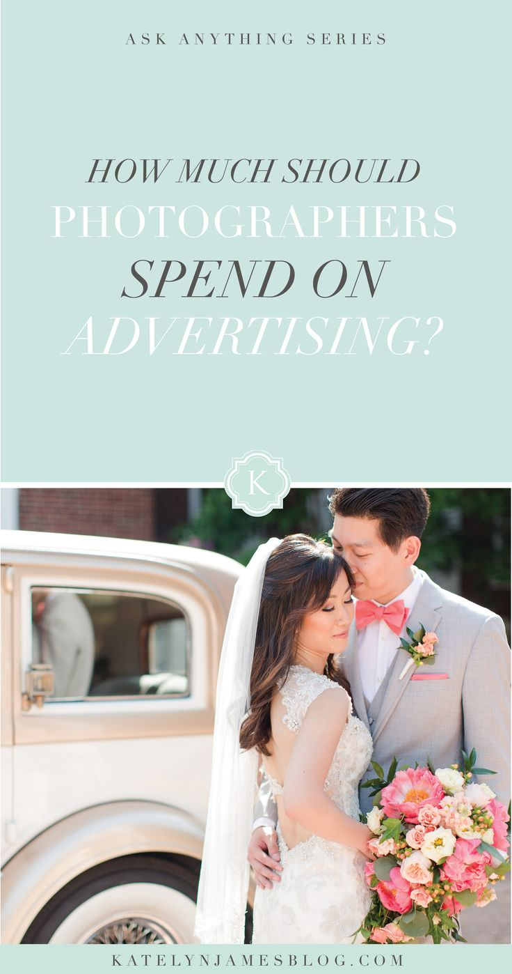 How Much Should Photographers Spend On Advertising By Katelyn James Photography BusinessWedding PhotographyMarketing IdeasStudio