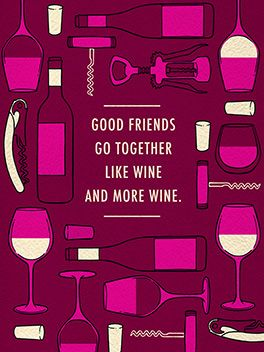 """And more wine!"" - An occasionally greeting card for your best & closest friend. ;) 