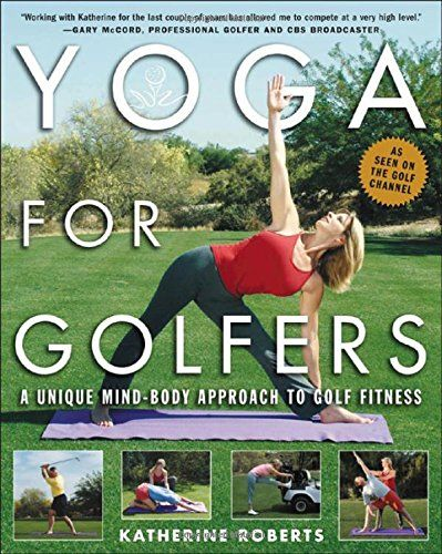 Yoga for Golfers : A Unique Mind-Body Approach to Golf Fitness offers a unique educational methods in this groundbreaking book, providing instruction to the millions of golfers--including many top tour professionals--who have turned to the art of yoga to improve their game.
